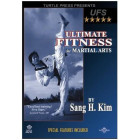 Ultimate Fitness for Martial Arts-Sang H Kim
